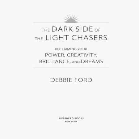 Dark Side Of The Light Chasers By Debbie Ford Book Review