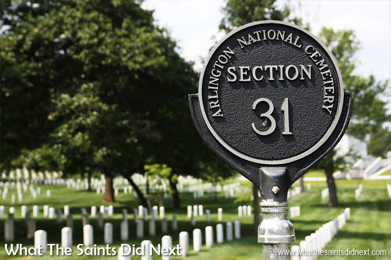 Arlington National Cemetery is huge. It has a visitor map to help you find your way around and the different burial areas are divided into 'Sections' which number at least 76.