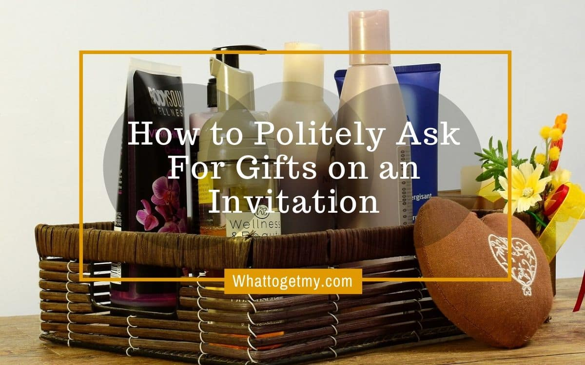 to politely ask for gifts on
