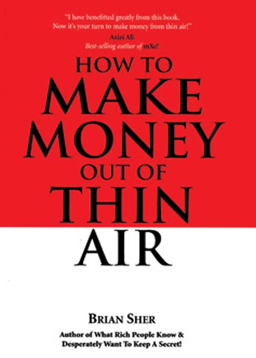 «Как делать деньги из воздуха» — Брайан Шер