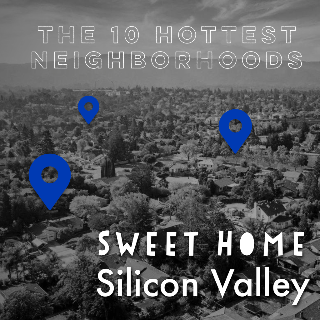 Silicon Valley hottest neighborhoods 2018