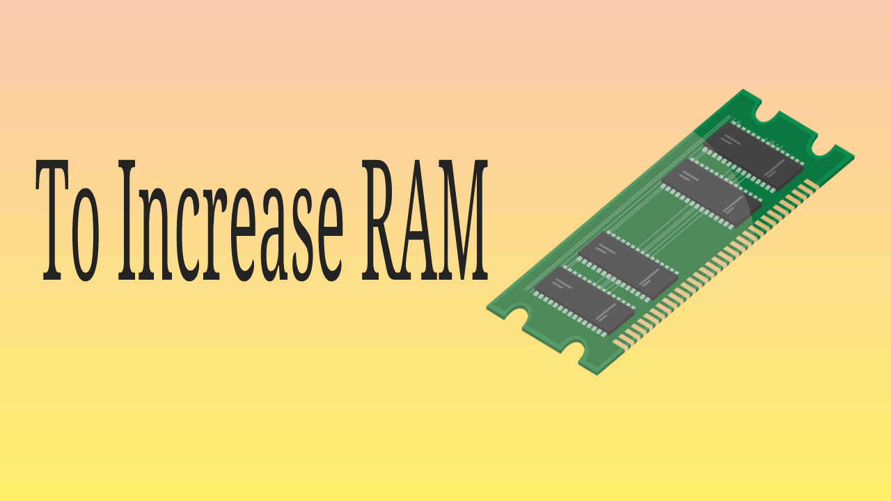 2 Ways To Increase RAM After Checking Compatibility 1