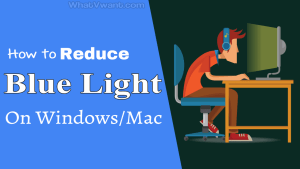 Reduce Blue light