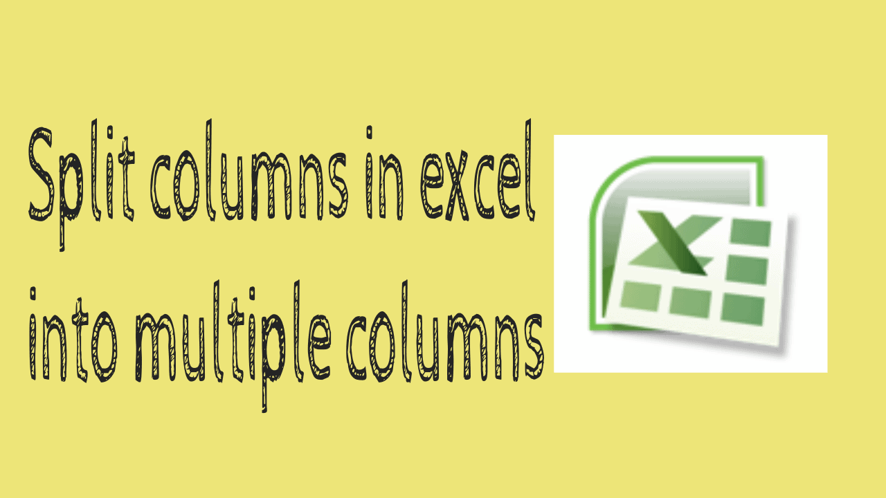 How to Split columns in excel into multiple columns 1