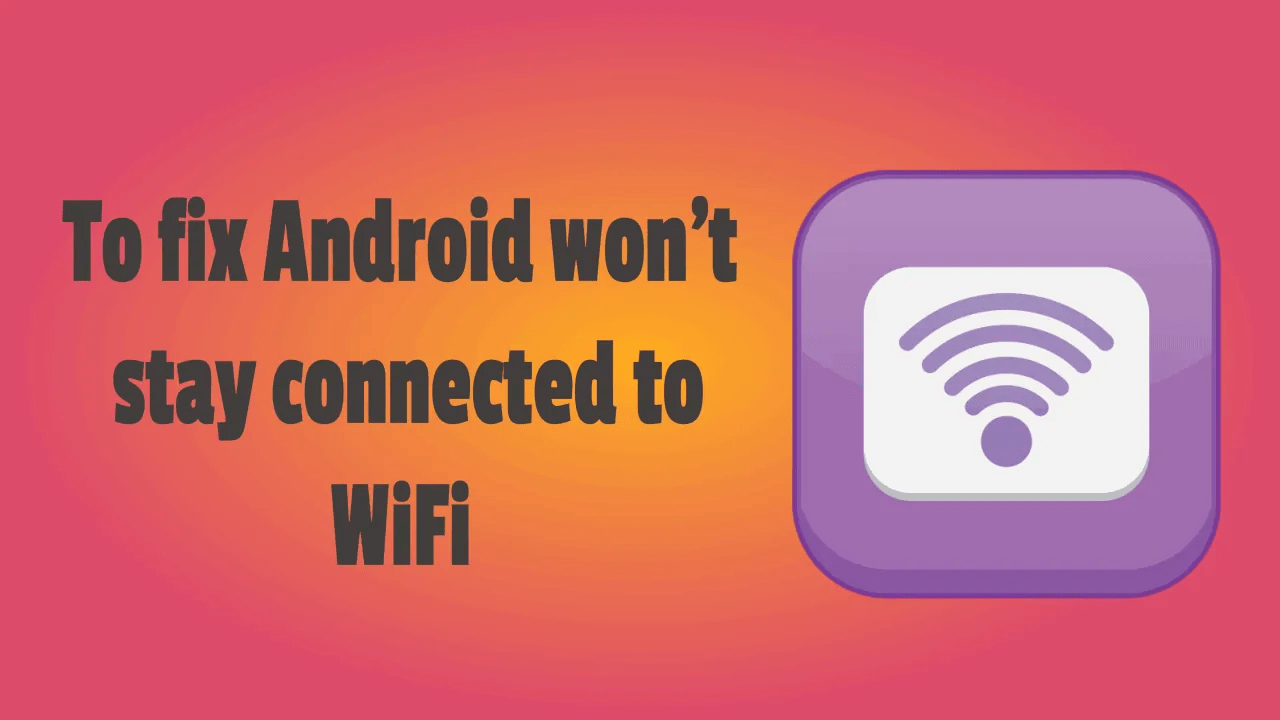 Best 3 settings to fix Android won't stay connected to wifi 2