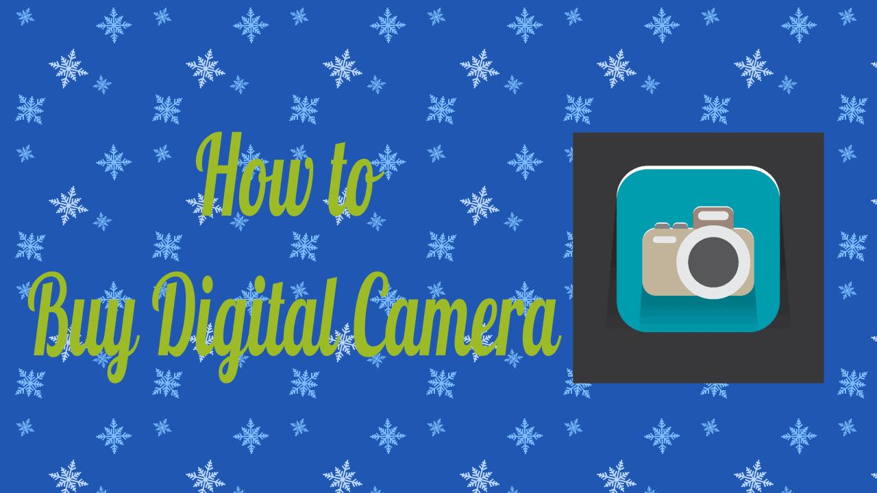 Digital camera buying guide, 5 Best Digital Cameras to buy 5