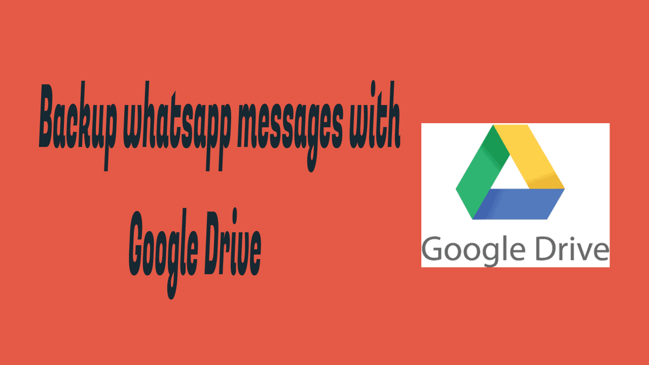 How to Backup WhatsApp messages with Google Drive? 5