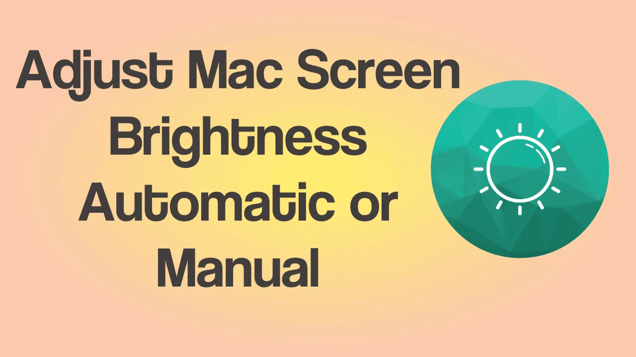 How to Adjust Mac screen brightness (Automatic or Manual)? 4