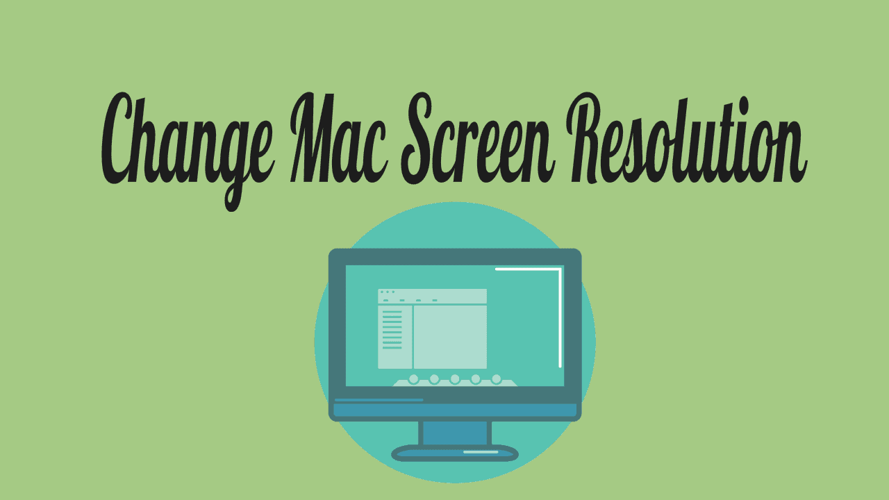 How to Change Mac screen resolution? 1