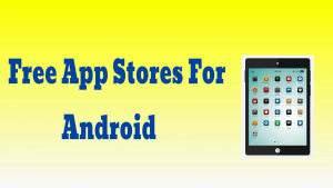 App Stores For Android