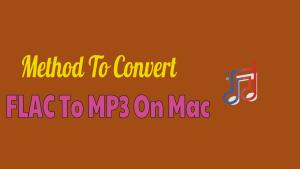 FLAC to MP3 On Mac