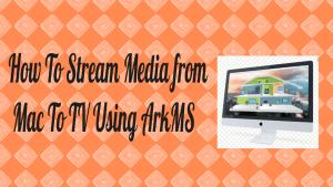 Stream Media From Mac To TV