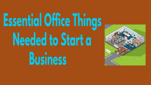 Essential Office Things