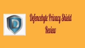 Defencebyte Privacy Shield Review