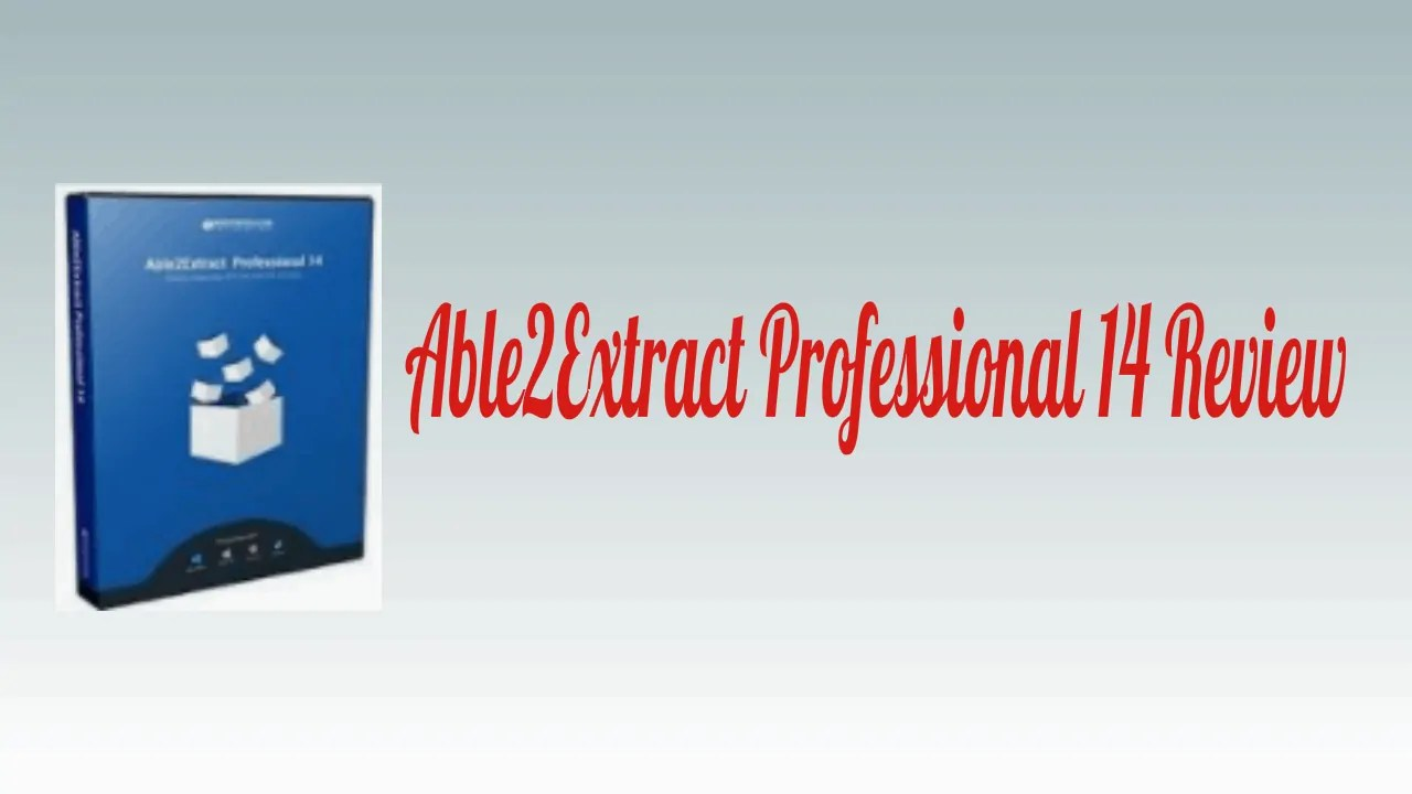 Able2Extract Professional 14 Review