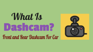 What Is Dashcam