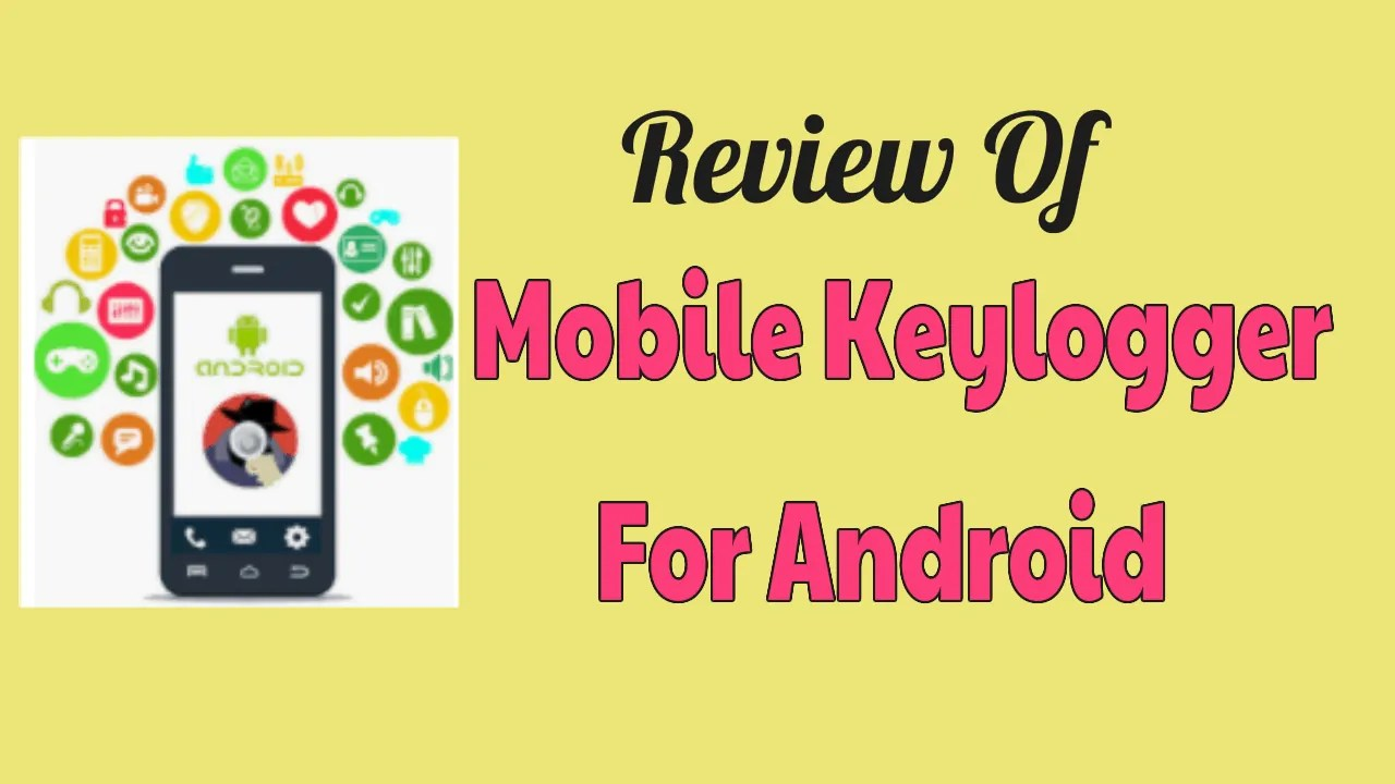 Mobile Keylogger For Android