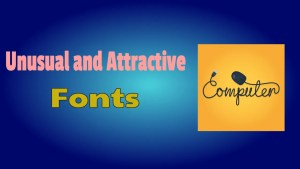 Unusual and Attractive Fonts