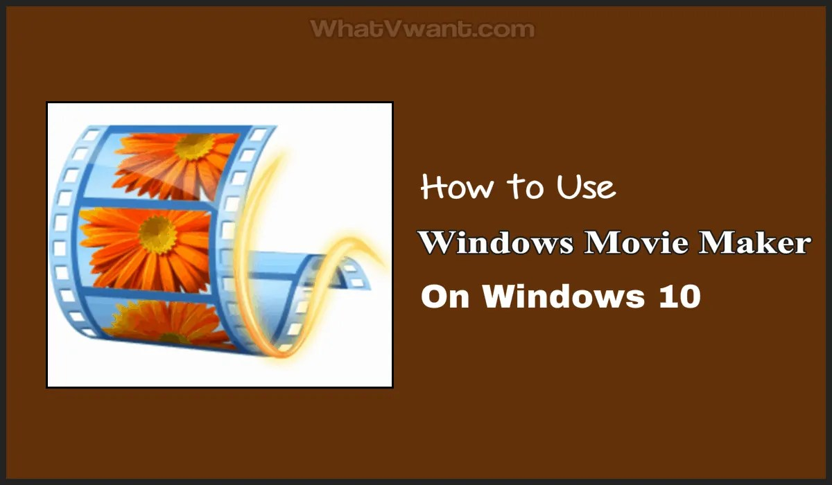 Windows movie maker on Windows 10