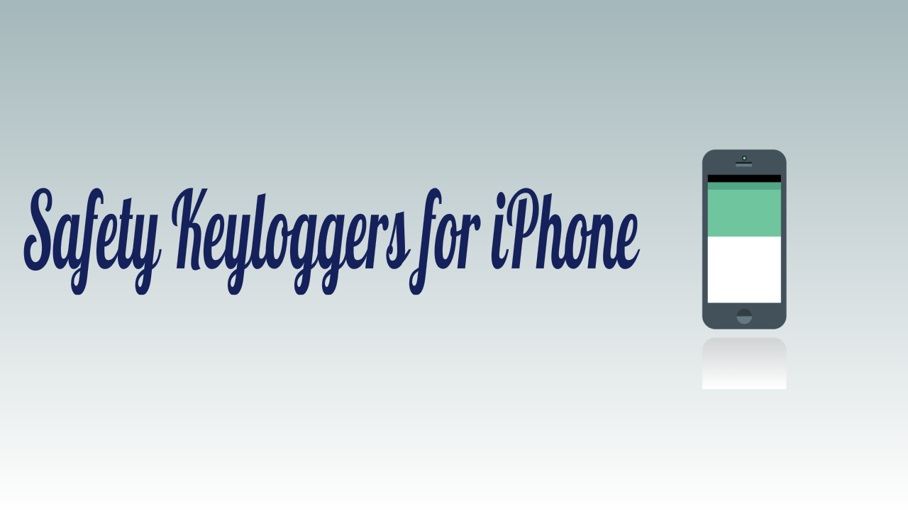 Safety Keyloggers for iPhone