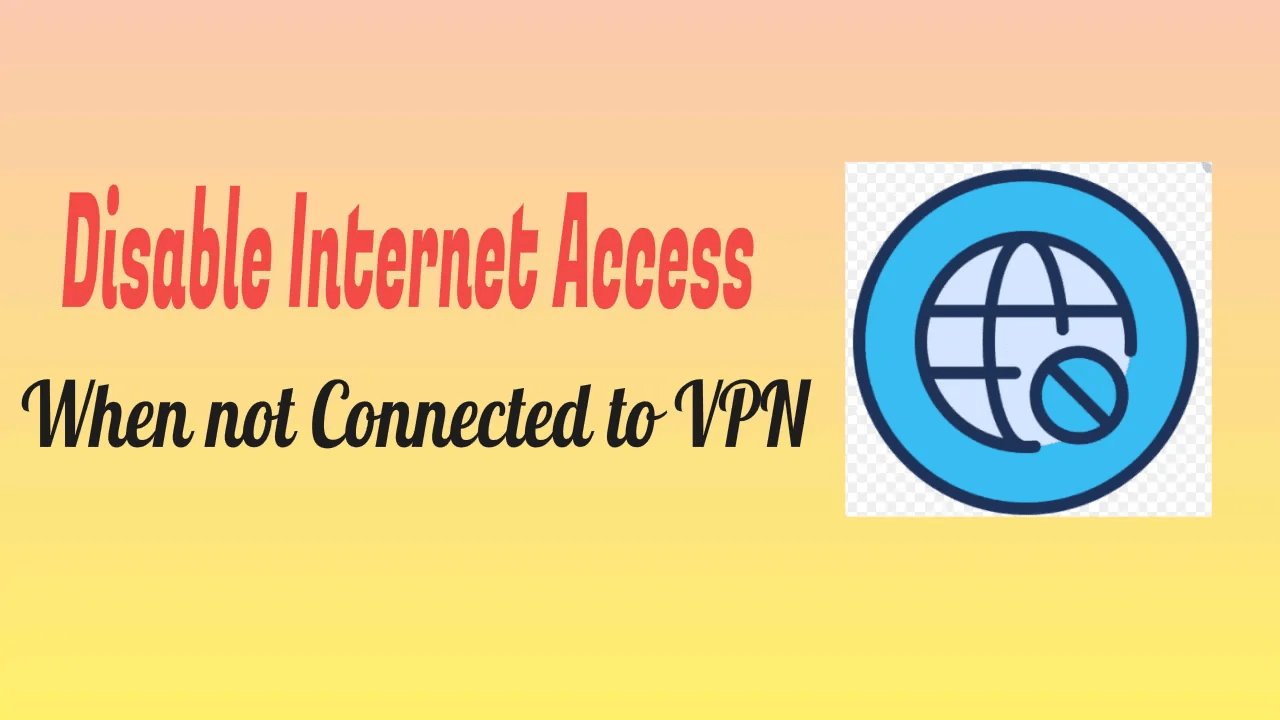 Disable Internet Access
