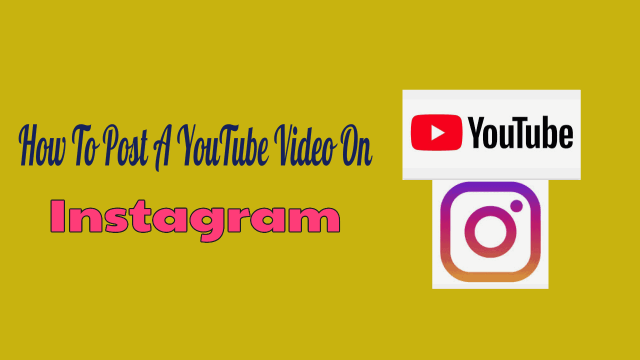 Post A YouTube Video On Instagram