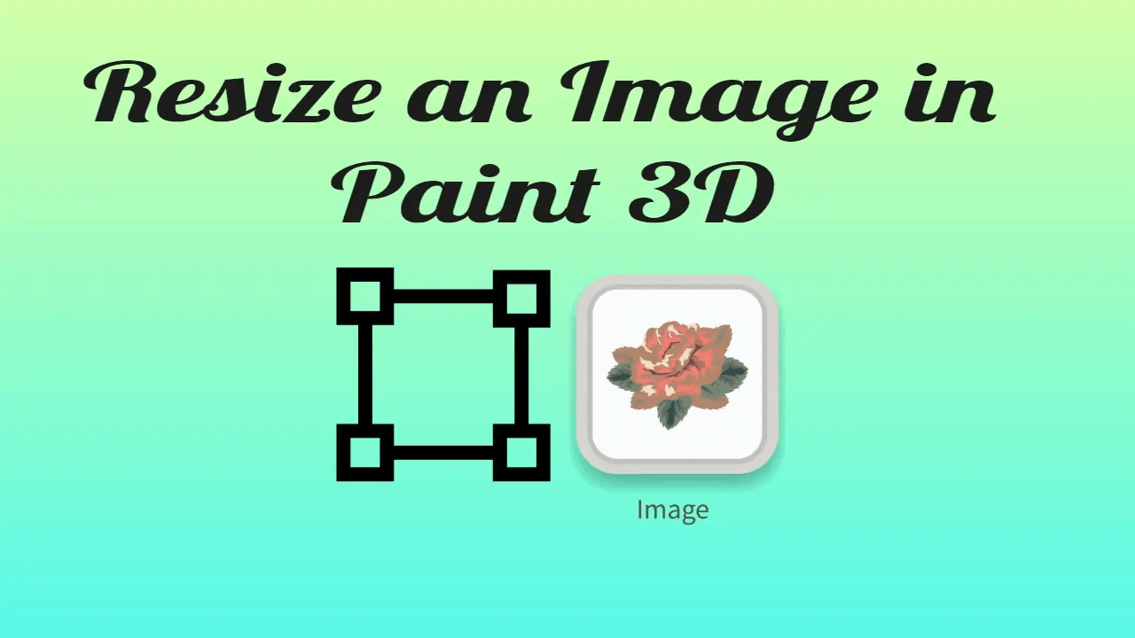 Resize an Image in Paint 3D