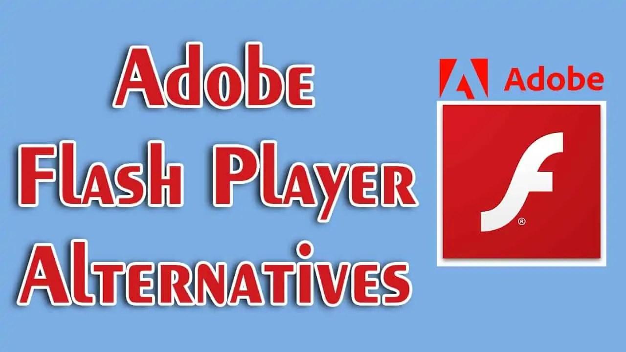 Adobe Flash player Alternatives