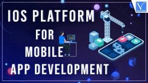 iOS Platform for Mobile App Development