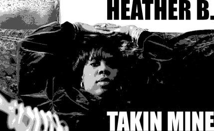 Heather B - Takin Mine