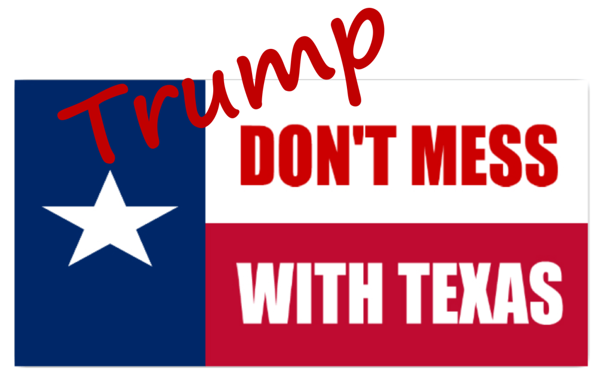 Trump Is Messing With Texas