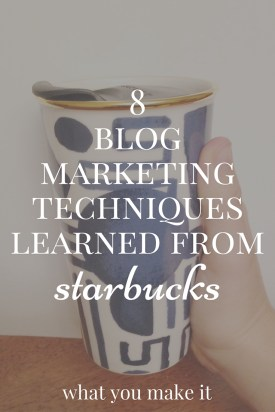 8 Blog Marketing Techniques Learned from Starbucks