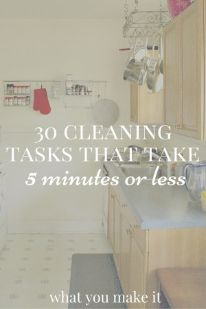 30 Cleaning Tasks That Take 5 Minutes or Less