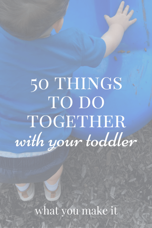 50 things to do together with your toddler