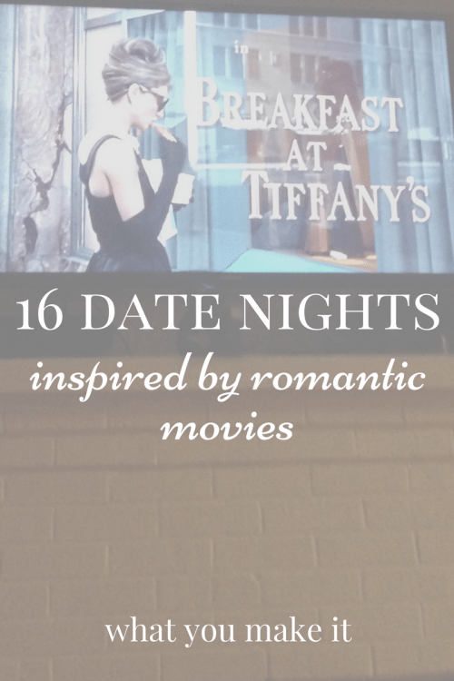 16 romantic date ideas inspired by movies