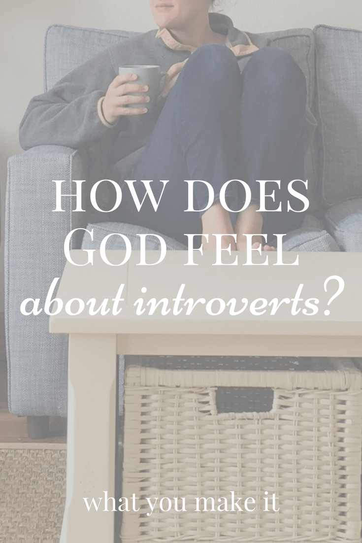 Introverts and Christianity - devotions for introverts - introverts role in the church - What You Make It blog
