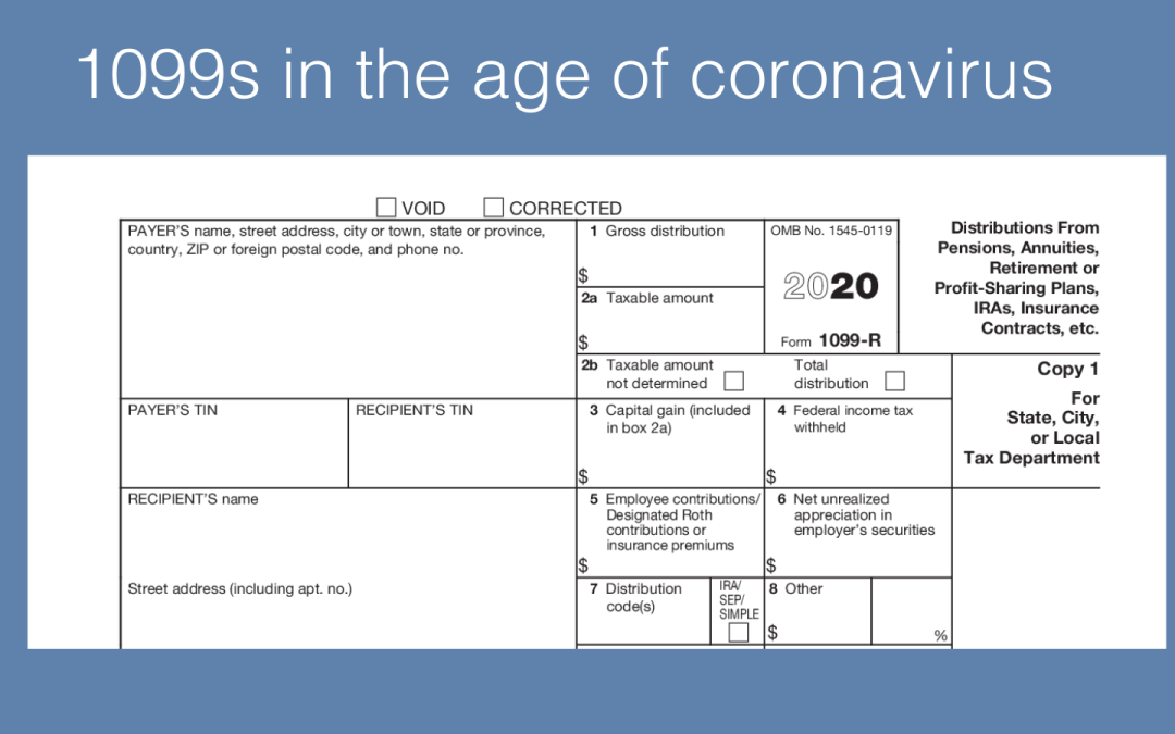 1099s in the age of coronavirus