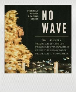 NO WAVE POETRY presents: RAINING POETRY IN ADELAIDE