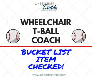 Wheelchair T-Ball Coach: Bucket List Item Checked!