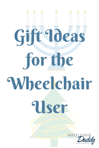Gift Ideas for the Wheelchair User