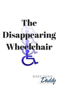 The Disappearing Wheelchair