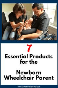 7 Essential Products for the Newborn Wheelchair Parent