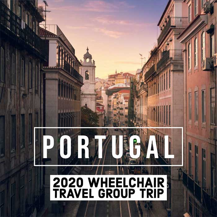2020 Wheelchair Travel Group Trip to Portugal.
