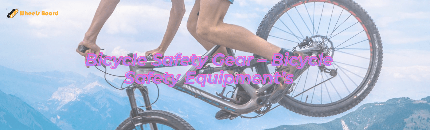 Bicycle Safety Gear – Bicycle Safety Equipment's