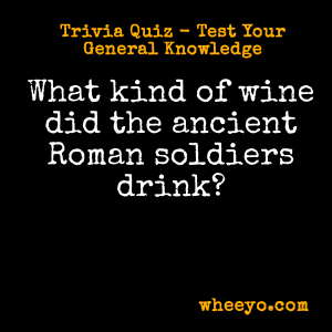 Wine Trivia Questions_Ancient Roman Soldiers