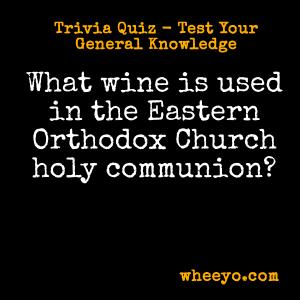 Wine Trivia Questions_Eastern Orthodox Church