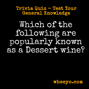 Wine Trivia Questions_For Desserts
