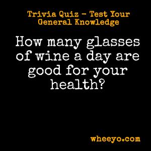 Wine Trivia Questions_Health Glasses Per Day
