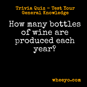 Wine Trivia Questions_Number of Bottles Produced