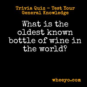 Wine Trivia Questions_Oldest Bottle